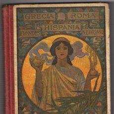 Libros antiguos: GRECIA - ROMA - HISPANIA....AÑO 1922 - - 338 PÁGINAS. Lote 33695915