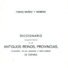 Libros antiguos: T. MUÑOZ Y RIVERO. DICCIONARIO BIOGRÁFICO-HISTÓRICO DE LOS ANTIGUOS REINOS, PROVINCIAS... 1973. Lote 33788195