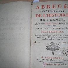 Libros antiguos: ABREGÈ CHRONOLOGIQUE DE L´HISTOIRE DE FRANCE, TOMO IV, FRANÇOIS MEZERAY, 1740. CONTIENE 9 RETRATOS. Lote 33867564