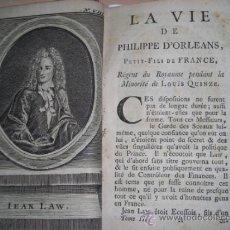 Libros antiguos: LA VIE DE PHILIPPE D´ORLEANS,PETIT-FILS DE FRANCE,....TOMO II 1737. CONTIENE 9 GRABADOS. Lote 33867739