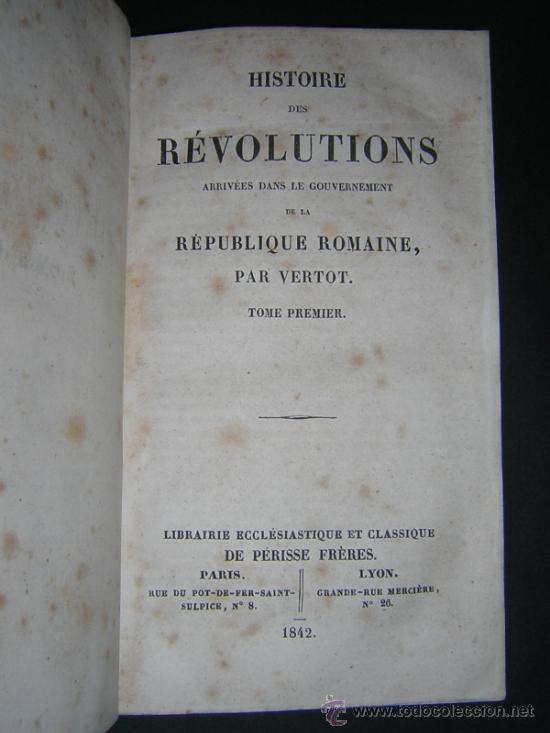 Libros antiguos: 1842 - VERTOT - HISTOIRE DES REVOLUTIONS ARRIVEES DANS LA REPUBLIQUE ROMAINE - Foto 2 - 34009511