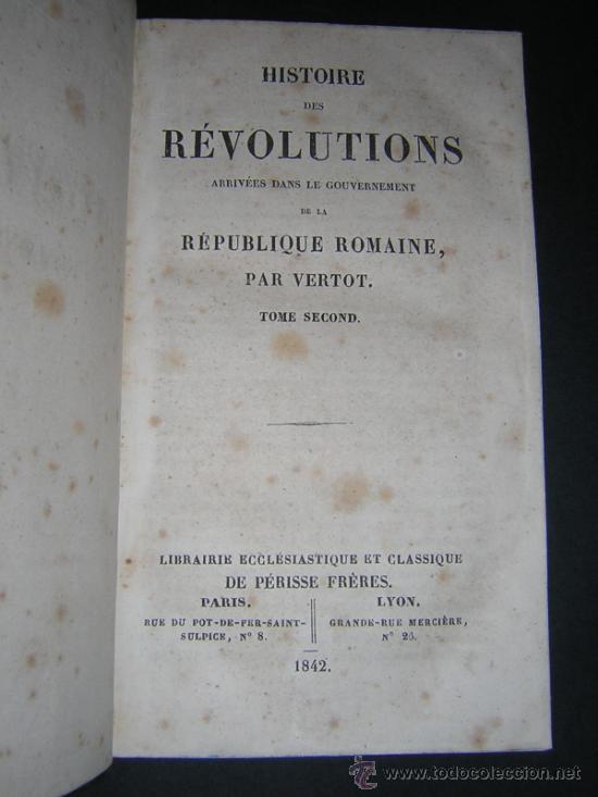 Libros antiguos: 1842 - VERTOT - HISTOIRE DES REVOLUTIONS ARRIVEES DANS LA REPUBLIQUE ROMAINE - Foto 4 - 34009511