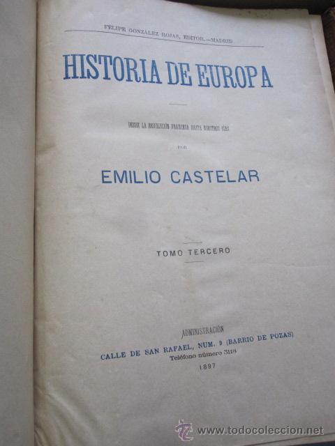Libros antiguos: Historia de Europa en el siglo XVIIII - 6 Volúmenes - Emilio Castelar - 1897 - láminas + INFO /FOTOS - Foto 2 - 34024718