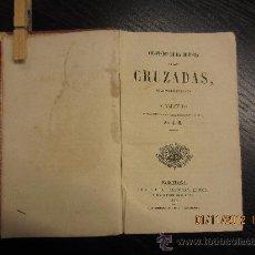 Libros antiguos: COMPENDIO DE HISTORIA DE LAS CRUZADAS, F VALENTIN, 1862. Lote 34026862