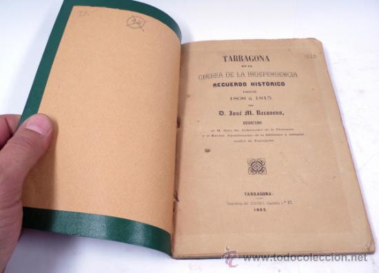 TARRAGONA EN LA GUERRA DE LA INDEPENDENCIA. RECUERDO HISTÓRICO DESDE 1808 A 1813. TARRAGONA 1863. (Libros antiguos (hasta 1936), raros y curiosos - Historia Antigua)