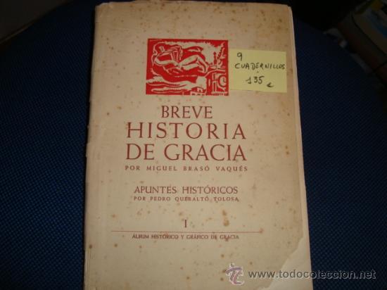 (489) BREVE HISTORIA DE GRACIA - CUADERNILLOS DEL I AL IX (Libros antiguos (hasta 1936), raros y curiosos - Historia Antigua)