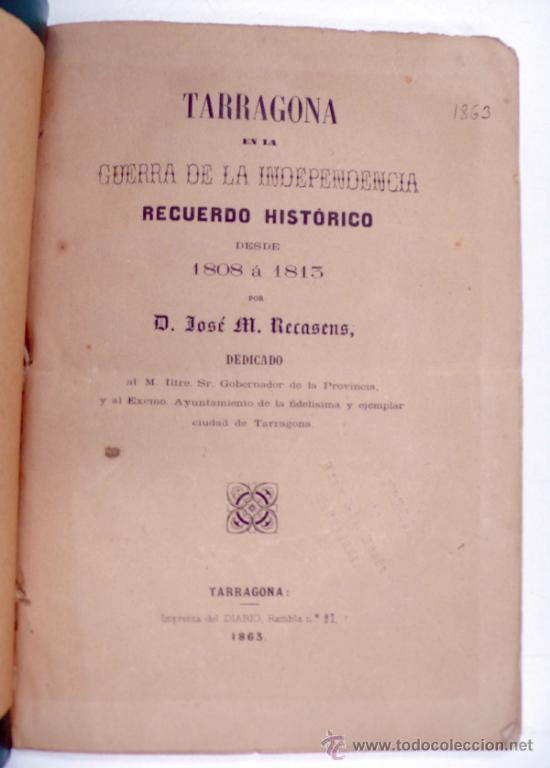 Libros antiguos: Tarragona en la guerra de la independencia. Recuerdo histórico desde 1808 a 1813. Tarragona 1863. - Foto 3 - 34196551