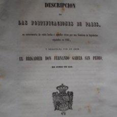 Libros antiguos: DESCRIPCION FORTIFICACIONES DE PARIS.FERNADO GARCIA SAN PEDRO.35 PG+1 GRABADO DE 34X38.1848. Lote 34323873