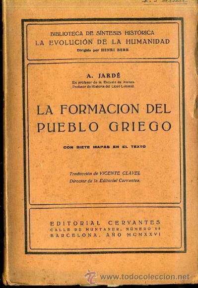 JARDÉ : LA FORMACIÓN DEL PUEBLO GRIEGO (1926) (Libros antiguos (hasta 1936), raros y curiosos - Historia Antigua)