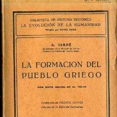Libros antiguos: JARDÉ : LA FORMACIÓN DEL PUEBLO GRIEGO (1926). Lote 34440693