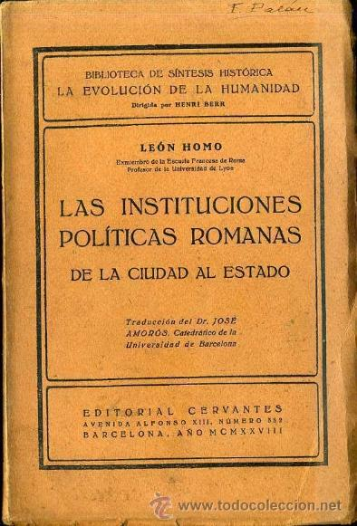 HOMO : INSTITUCIONES POLÍTICAS ROMANAS (1928) (Libros antiguos (hasta 1936), raros y curiosos - Historia Antigua)
