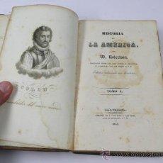 Libros antiguos: HISTORIA DE LA AMÉRICA, POR W. ROBERTSON, TOMO 1. AÑO 1840, BARCELONA .22X14 CM.. Lote 35063869