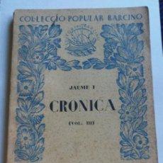 Libros antiguos - Crónica, Jaume I (Volum III) Col·leció Popular Barcino, XXI - 1927 - 35193504