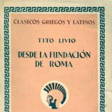 Libros antiguos: TITO LIVIO. DESDE LA FUNDACIÓN DE ROMA. LIBRO I. DESDE LA LLEGADA DE ENEAS HASTA..... MADRID, 1931.. Lote 17178707