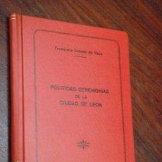 Libros antiguos: POLÍTICAS CEREMONIAS CON QUE SE GOBIERNA LA NOBLE,LEAL Y ANTIGUACIUDAD DELEÓN,CABEZA DE SU REINO1824. Lote 35510579