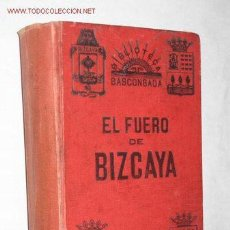 Libros antiguos: FUEROS, PRIVILEGIOS, FRANQUEZAS Y LIBERTADES DEL M.N. Y M.L. SEÑORÍO DE VIZCAYA. 1897.. Lote 35583410