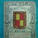 Libros antiguos: JAEN LEGENDARIO Y TRADICIONAL POR MANUEL MOZOS MESA 1935. Lote 35723541