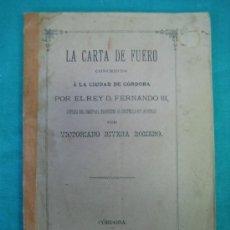 Libros antiguos: LA CARTA DE FUEGO CONSEDIDA A LA CIUDAD DE CORDOBA POR EL REY FERNANDO III. AÑO 1881. Lote 35731098