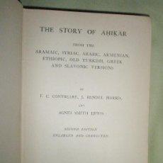 Libros antiguos: THE STORY PF AHIKAR FROM THE ARAMAIC, SYRIAC, ARABIC, ARMENIAN, ETHIOPIC, OLD TURKISH, GREEK AND SLA. Lote 36113319