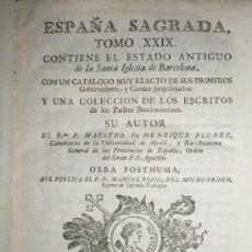 Libros antiguos: FLOREZ, H. OBRA PÓSTUMA QUE PUBLICA FR. MANUEL RISCO: ESPAÑA SAGRADA. TOMO XXIX. CONTIENE EL ESTADO. Lote 36120284