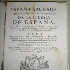 Libros antiguos: FLOREZ, HENRIQUE: ESPAÑA SAGRADA. THEATRO GEOGRAPHICO-HISTORICO DE LA IGLESIA DE ESPAÑA. TOMO I (175. Lote 36120372