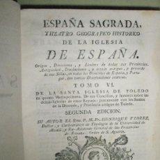 Libros antiguos: FLOREZ, HENRIQUE: ESPAÑA SAGRADA. TOMO VI. DE LA SANTA IGLESIA DE TOLEDO EN QUANTO A METROPOLITANA.. Lote 36120393
