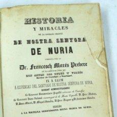 Libros antiguos: HISTORIA Y MIRACLES DE NOSTRA SENYORA DE NURIA, FRANCESCH MARÉS, PUIGCERDÀ, ANY 1850. 14X21 CM.. Lote 36367539