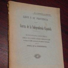 Libros antiguos: LEON Y SU PROVINCIA EN LA GUERRA DE LA INDEPENDENCIA ESPAÑOLA. 1908. 1ª EDICIÓN. . Lote 36403074
