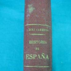 Libros antiguos: COMPENDIO DE HISTORIA DE ESPAÑA POR FRANCISCO DIAZ CARMONA. CORDOBA 1894. Lote 36450457
