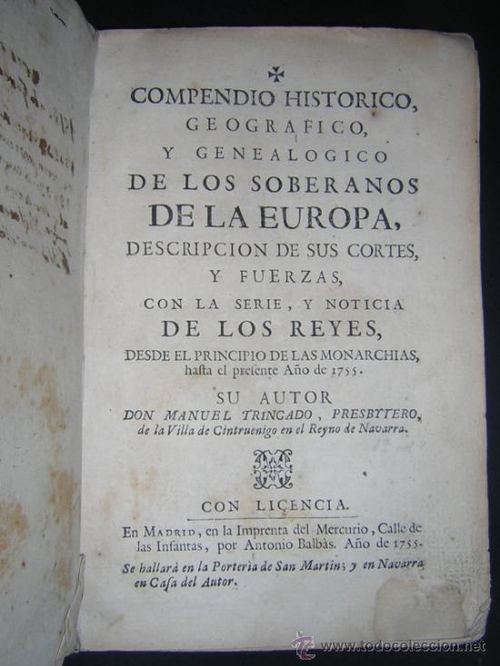 Libros antiguos: 1755 - MANUEL TRINCADO - COMPENDIO HISTORICO Y GENEALOGICO DE LOS SOBERANOS DE EUROPA, SUS CORTES... - Foto 4 - 36539824