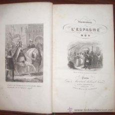 Libros antiguos: AÑO 1843. ILUSTRATIONS DE L´HISTOIRE D´ESPAGNE ET DU PORTUGAL. M. ROY. GRABADOS. HISTORIA ESPAÑA.. Lote 36602217