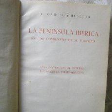 Libros antiguos: GARCIA BELLIDO, A.: LA PENINSULA IBERICA EN LOS COMIENZOS DE SU HISTORIA (1953). Lote 36645067