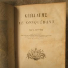 Libros antiguos: TODIÈRE, L.: GUILLAUME LE CONQUERANT (1856). Lote 36715940