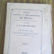 Livros antigos: HISTORIA POLITICA Y PARLAMENTARIA DE ESPAÑA .. ESCRITA Y DEDICADA A LA REINA DOÑA ISABEL II - 1860. Lote 36929142