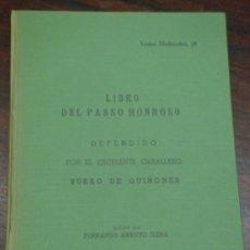 Libros antiguos: LIBRO DEL PASSO HONROSO.DEFENDIDO POR EL EXCELENTE CABALLERO SUERO DE QUIÑONES.2ª EDIC.FACSIMIL 1783. Lote 37005847