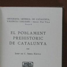 Libros antiguos: EL POBLAMENT PREHISTORIC DE CATALUNYA. JOSEP DE C. SERRA-RÀFOLS. Lote 37351820