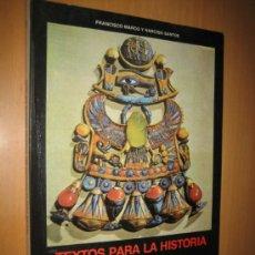 Libros antiguos: TEXTOS PARA LA HISTORIA DEL PRÓXIMO ORIENTE ANTIGUO (VOL 1)- FRANCISCO MARCO/NARCISO SANTOS. Lote 37694130