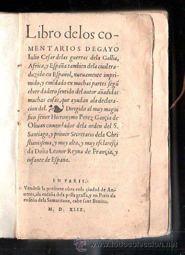 1549,COMENTARIOS DE LA GUERRA DE LAS GALIAS,CAYO JULIO CÉSAR,EXCEPCIONAL LIBRO EN (Libros antiguos (hasta 1936), raros y curiosos - Historia Antigua)