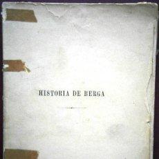Libros antiguos: HISTORIA DE BERGA DE JACINTO VILARDAGA Y CAÑELLAS 1890 RARO. Lote 37735623