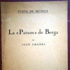 Libros antiguos: JUNTA DE MUSEUS LA PATUM DE BERGA DE JOAN AMADES 1932 ESCRITO EN CATALAN . Lote 37831486