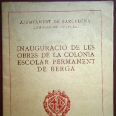 Libros antiguos: INAUGURACIÓN DE LAS OBRAS DE LAS COLONIAS ESCOLARES PERMANENTE DE BERGA 1932. Lote 37831616