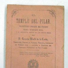 Libros antiguos: EL TEMPLO DEL PILAR, GERARDO MULLÉ DE LA CERDA. ZARAGOZA 1872. 11,5X17 CM.. Lote 37895376