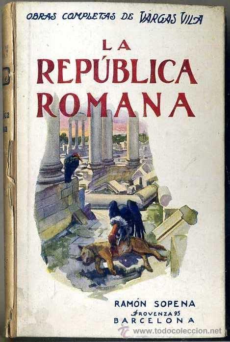VARGAS VILA : LA REPÚBLICA ROMANA (SOPENA, C. 1930) (Libros antiguos (hasta 1936), raros y curiosos - Historia Antigua)
