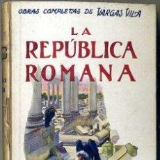 Libros antiguos: VARGAS VILA : LA REPÚBLICA ROMANA (SOPENA, C. 1930). Lote 38579046