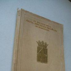 Libros antiguos: EL PALACIO DE LA EXCMA. DIPUTACIÓN PROVINCIAL DE BARCELONA-1929--EDICIÓN DE LA SOCIEDAD DE ATRACCIÓN. Lote 38713697