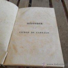 Libros antiguos: LIBRO LA HISTORIA DE LA CIUDAD DE CARTAGO TRADUCIDA AL ESPAÑOL VICENTE DIEZ CANSECO 1845. Lote 38694024
