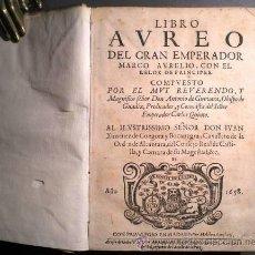 Libros antiguos: LIBRO AUREO DEL GRAN EMPERADOR MARCO AURELIO CON EL RELOX DE PRINCIPES. ANTONIO DE GUEVARA. 1658. Lote 38809975