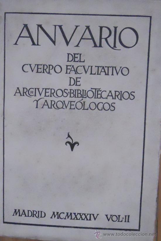 ANUARIO DEL CUERPO FACULTATIVO DE ARCHIVEROS BIBLIOTECARIOS Y ARQUELOGOS, VOL II, 1934 (Libros antiguos (hasta 1936), raros y curiosos - Historia Antigua)