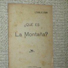 Libros antiguos: ¿QUÉ ES LA MONTAÑA? POR J. FRESNEDO DE LA CALZADA. SANTANDER. 1922 CANTABRIA. Lote 39424342