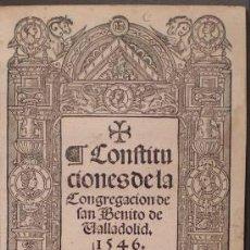 Libros antiguos: CONSTITUCIONES DE LA CONGREGACION DE SAN BENITO DE VALLADOLID. 1546.. Lote 39459764